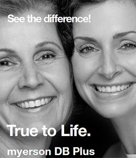 See the difference! True to Life. myerson DB Plus.